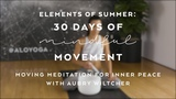 Meditation for Inner Peace with Aubry Wiltcher - Elements of Summer 30 Days of Mindful Movement