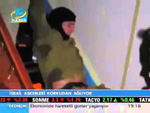 Korkak Ödlek İsrail askerleri Crying Israeli Soldiers Mavi marmara raid
