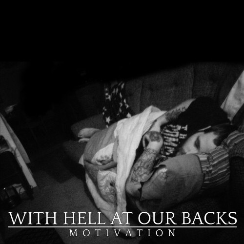 With Hell At Our Backs - Motivation (2012)