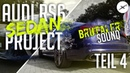 Ado X Performance - Audi RS6 Sedan Project   BRUTALER SOUND   Teil 4 IMagine FRiday