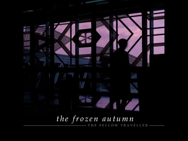 The Frozen Autumn - The Fellow Traveller (Full Album)