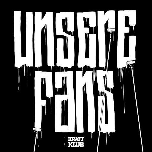 Kraftklub альбом Unsere Fans