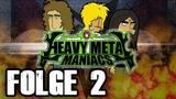 Heavy Metal Maniacs - Folge 2 Full Metal Robot