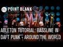 Ableton Tutorial - Bassline in Daft Punk's 'Around the World' - E