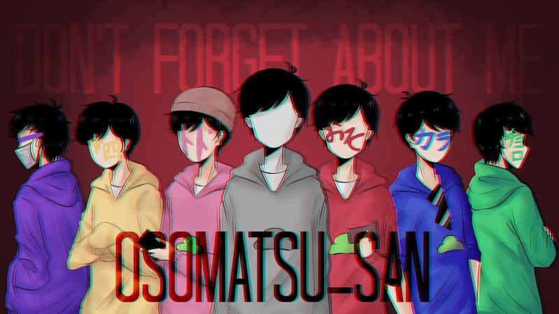 DONT FORGET ABOUT ME [Meme] - Osomatsu-san {13K SUBS SPECIAL}