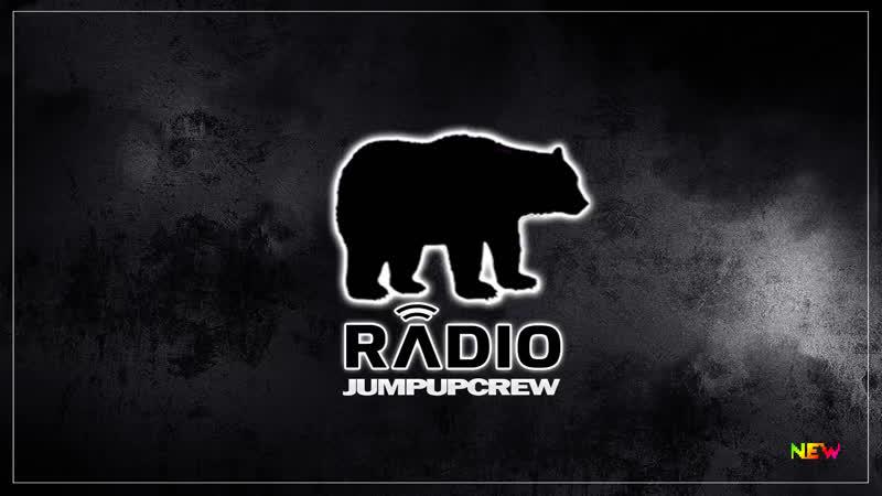 Jump Up Crew Radio • Music Live Stream • Everyday at 000 Msk