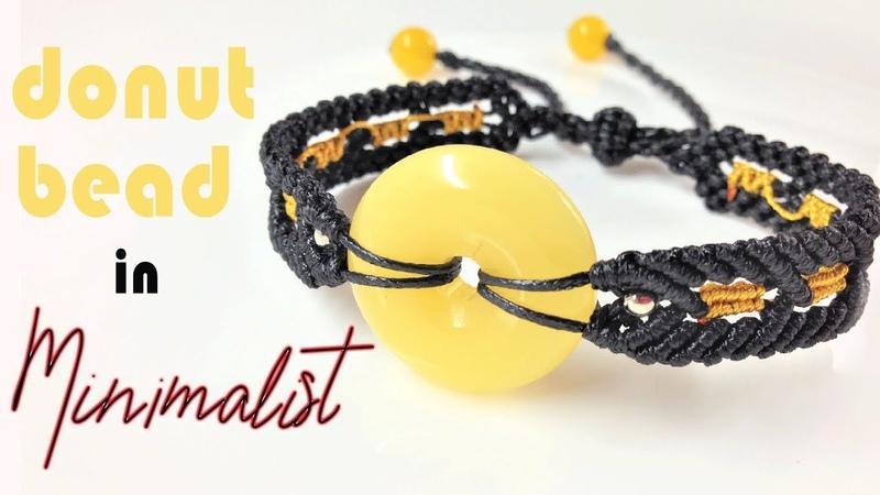 I decor a donut bead with a minimalist style to make a cute macrame bracelet - step by step tutorial