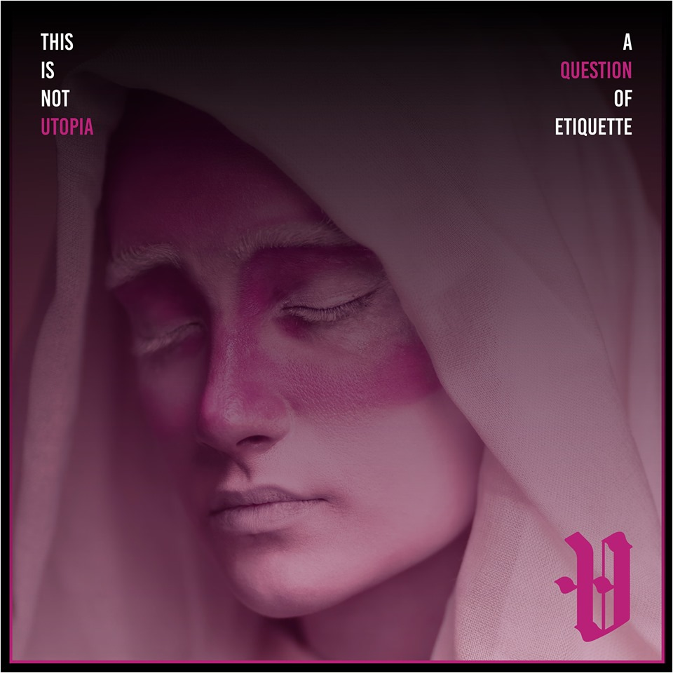 This Is Not Utopia - A Question of Etiquette (2019)