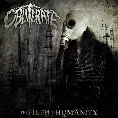 Obliterate - The Filth of Humanity (2012)