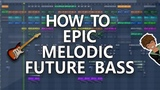 How to make EPIC Melodic Future Bass Free FLP