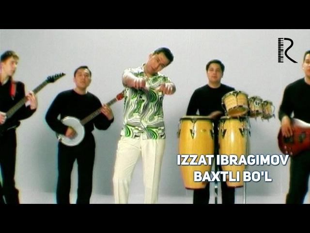 Izzat Ibragimov (Xo'ja) - Baxtli bo'l | Иззат Ибрагимов (Хужа) - Бахтли бул