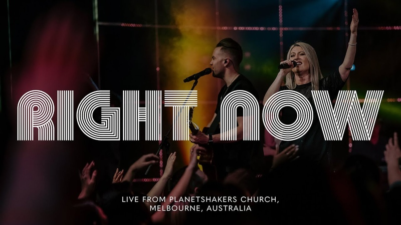 Planetshakers - Right Now