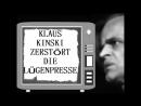 Klaus Kinski zerstört die Lügenpresse