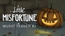 Little Misfortune Music Teaser Nr. 2