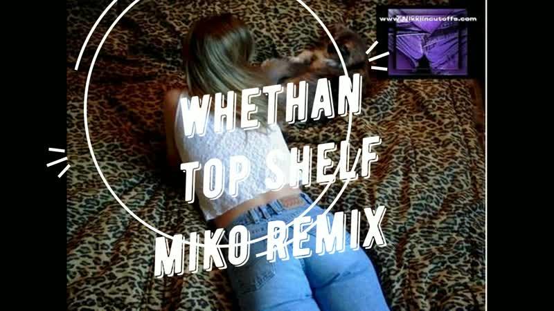 MIKO Whethan - Top Shelf (feat. Bipolar Sunshine) [MIKO Remix]