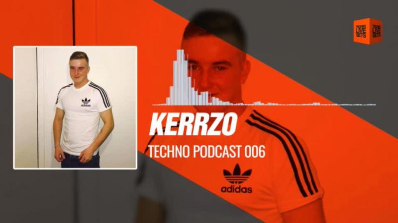 Kerrzo - Techno Podcast 006 04-12-2017 Music Periscope Techno