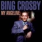 Bing Crosby альбом My Angeline