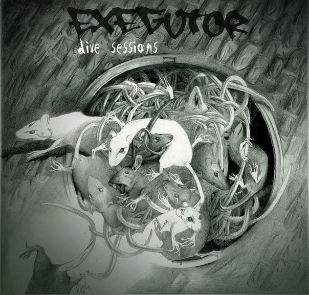 Exegutor - Dive Sessions [EP] (2012)