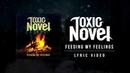 Toxic Novel - Feeding My Feelings Lyric Video