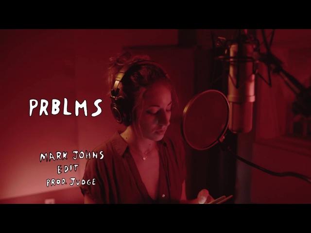 PRBLMS (Mark Johns Edit Prod. Judge)