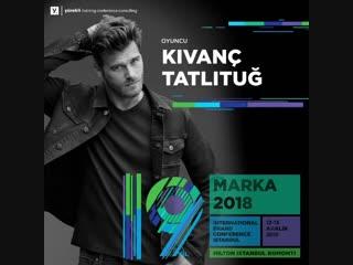 Başarılı oyuncu Kıvanç Tatlıtuğ MARKA 2018de!