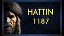Battle of Hattin 1187 Saladin's Greatest Victory معركة حطين