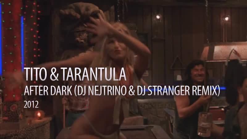 Tito Tarantula After Dark DJ Nejtrino DJ Stranger Remix HD Video