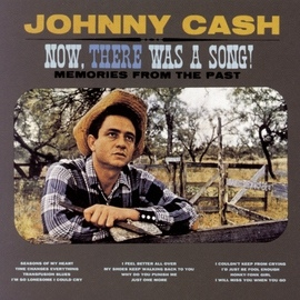 Johnny Cash альбом Now There Was A Song!