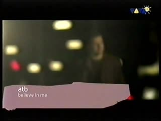 ATB - Believe In Me (VIVA TV)
