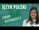 Język polski Formy wypowiedzi część II