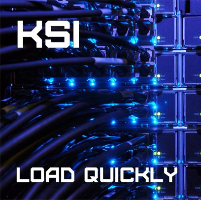 KSI' - Load quickly