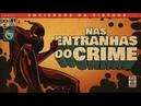 NAS ENTRANHAS DO CRIME - SOCIEDADE DA VIRTUDE