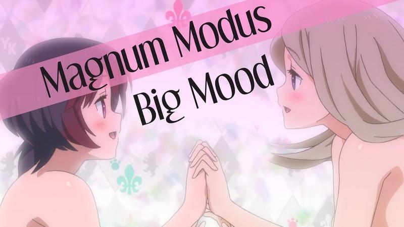 Magnum Modus: Big Mood - Yuri Kuma AMV - Collab With Xophilarus