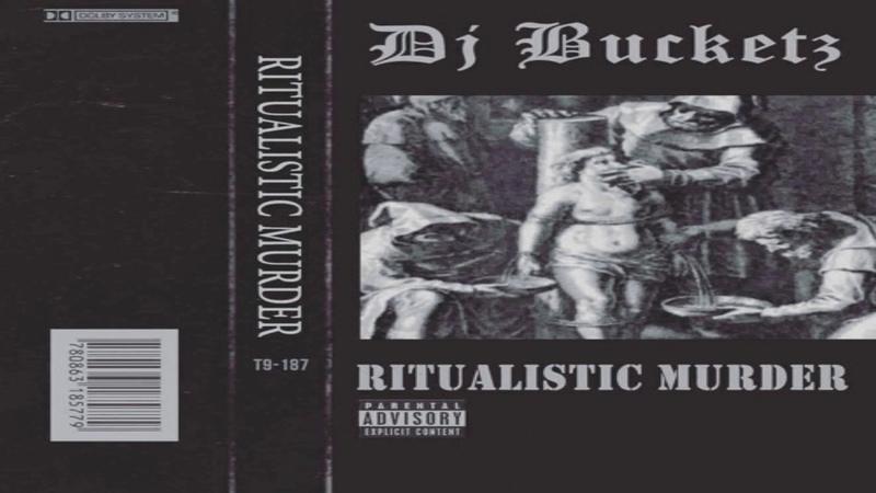 DJ BUCKETZ | Ritualistic Murder