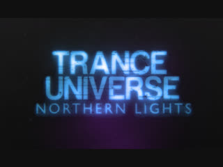 Trance universe: northern lights • 10 ноября • москва