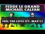 Fedde Le Grand & Michael Calfan feat MaxC- Feel The Love (Radio Mix)