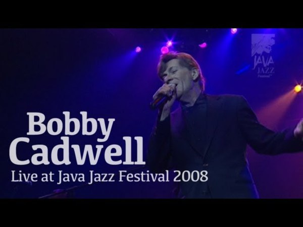 Bobby Caldwell What You Wont Do for Love Live at Java Jazz Festival 2008