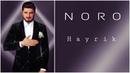 NORO HAYRIK New Song PREMIERE 2018