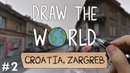 Draw The World 02 Croatia Zargreb Drawing Your Home Town