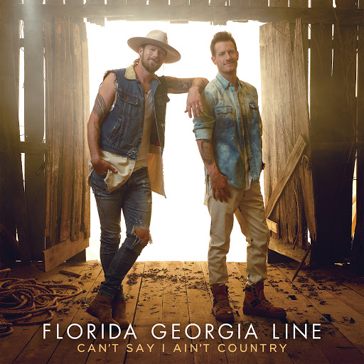 Florida Georgia Line album Can't Say I Ain't Country