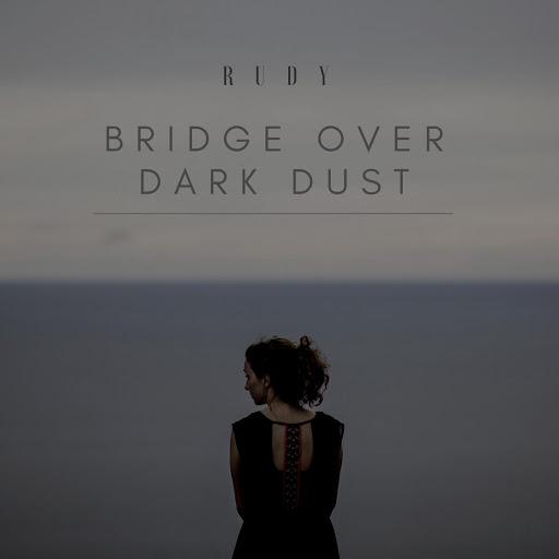 Rudy альбом Bridge Over Dark Dust