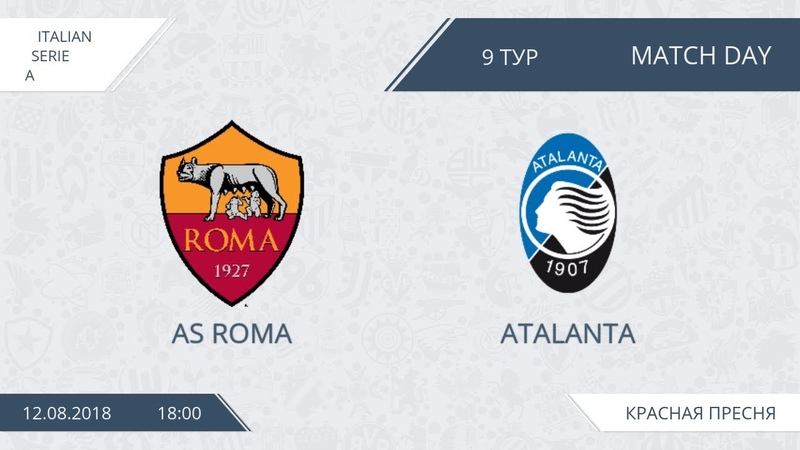 AFL18. Italy. Serie A. Day 9. As Roma - Atalanta.