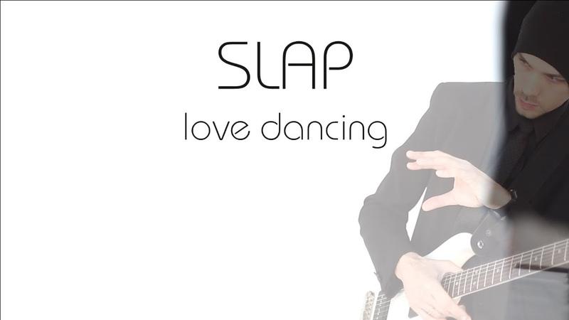 Slap - Love dancing (Official video)