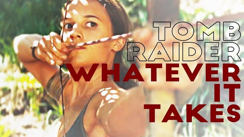 Tomb Raider | Whatever It Takes