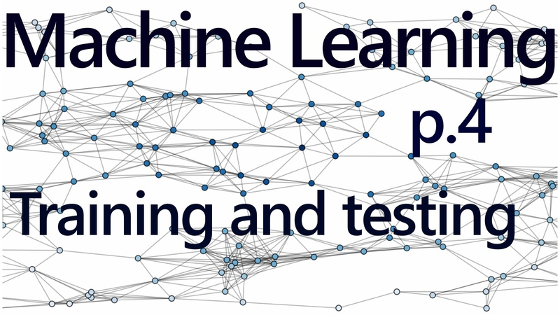 Regression Training and Testing Practical Machine Learning Tutorial with Python p 4