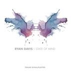 ryan davis альбом State Of Mind