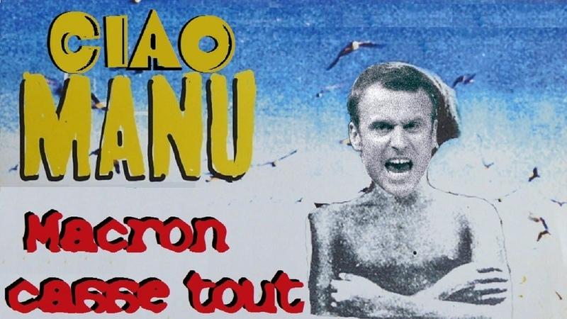 🎶 Ciao Manu - Macron casse tout Parodie
