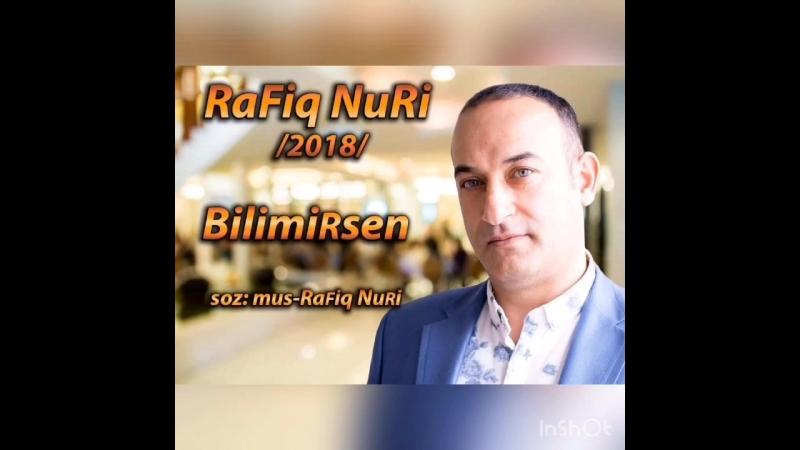 "Rafiq Nuri-_""Bilmirsen_""-(2018).soz-mus Rafiq Nuri."