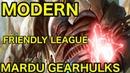 MODERN Mardu Gearhulks Friendly League Deck Tech Matches