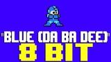 Blue (Da Ba Dee) 8 Bit Tribute to Eiffel 65